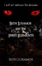 Seth Luxamos and The First Elements (A Document of Magical Exploits) by Luxamos