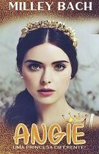 Angie | Uma Princesa Diferente by MilleyBach