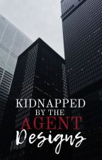 Kidnapped by the Agent • DESIGNS by ValorAndVice