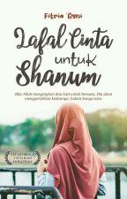Lafal Cinta Untuk SHANUM (SELESAI) by FitriaAyni