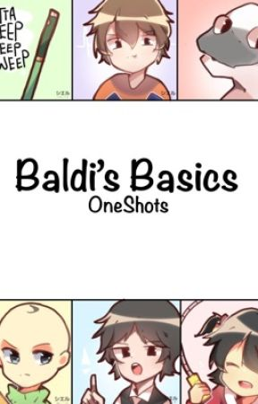 Baldi's Basics || One-Shots / OPEN by Gotta-Sweep