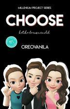 CHOOSE by millenium_author