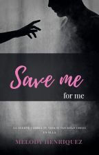 Save Me - Por ti by Melody_Henriquez