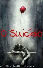 O Suicídio - Concluída by FlowerDoHarry_
