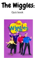 The Wiggles: Quiz book by Captain_Feathersword