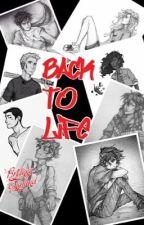 Back to Life (A PJO/HOO FANFIC) by AverageFangirlBookie