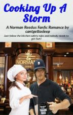 Cooking Up A Storm - A Norman Reedus Fanfic Romance by cantgettosleep