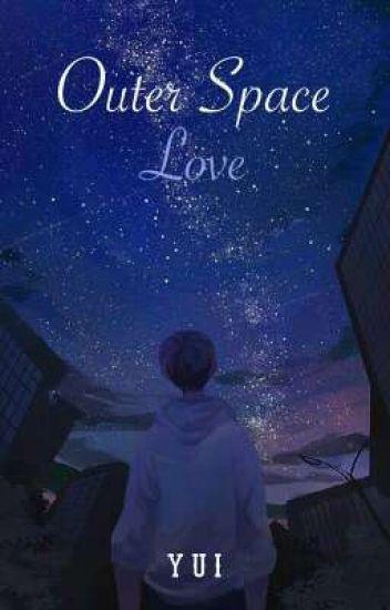 Outer Space Love *Yandere Planet x Reader* - BlazeCharmeleon
