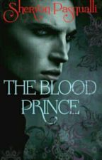 The Blood Prince by ShervonPasqualli