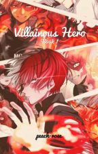 Villainous Hero [Book 1] by peach-rose