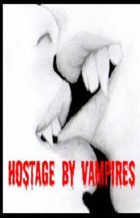 Hostage by Vampires by kjirst54