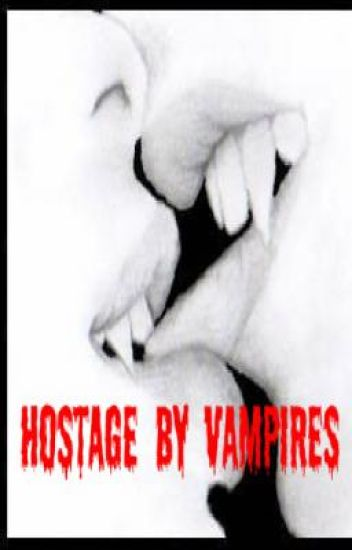 Hostage by Vampires