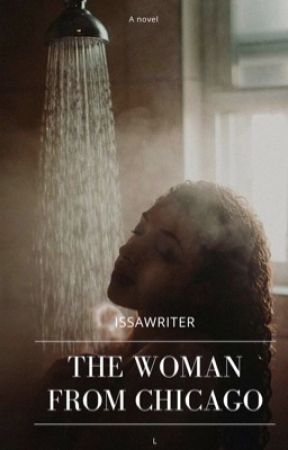 The Woman From Chicago (On Hold) by IssaWriter
