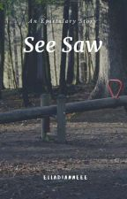 See Saw by elladianneee
