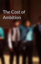 The Cost of Ambition by Shashaank07