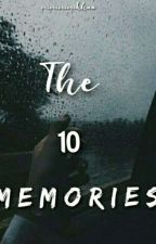 The 10 Memories by DyosangCagay-anon
