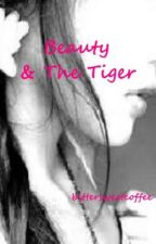 Beauty and The Tiger by bittersweetcoffee