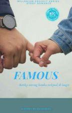 FAMOUS by millenium_author