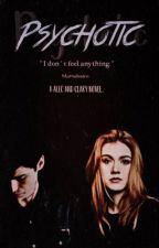Psychotic • Clalec by mattsdesire