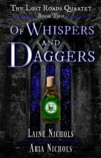 Of Whispers and Daggers - The Lost Roads Quartet, Book Two by avadel