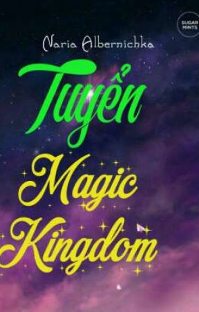 (Tuyển) Magic Kingdom  by Naria_Albernichka