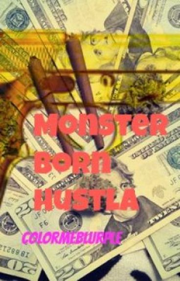 Monster Born Hustla by ColorMeBlurple