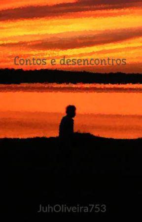 Contos e desencontros by JuhOliveira753