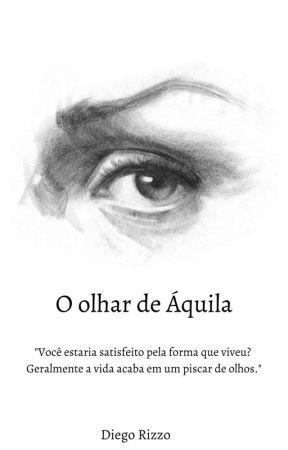O olhar de Áquila. by eliottross