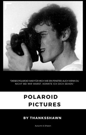 Polaroid Pictures   Shawn Mendes Fanfiction  by thanksshawn