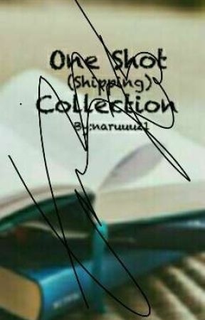 One Shot Collection (On hold) by naruuu21