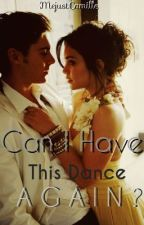 Can I Have This Dance (A Zanessa FanFic) by MeJustCamille