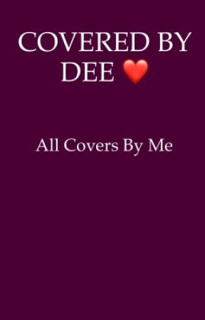 Covered by Dee by BitchesLoveDee