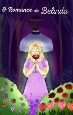 O Romance de Belinda  by jullyana88