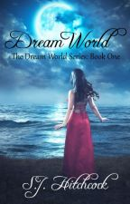 Dream World - Book One by daydreamer1977