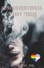 Unconventional Fairy Tales by we_are_the_void