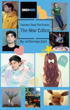 The New Editor - Damien Haas Fanfiction by alibongo330