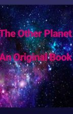 The Other Planet by Not_a_Simple_Sponge