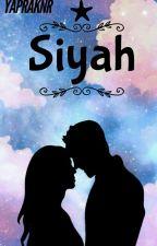 SİYAH! (TAMAMLANDI) by YAPRAKNR