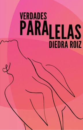 VERDADES PARALELAS - lésbico completo by DiedraRoiz