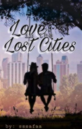 Love in the Lost Cities  by sssafaa