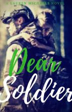 Dear Soldier (Querido Soldado) Soldier's Lover Series  ® by Laurenloverstime