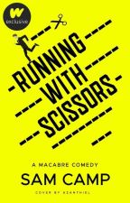 Running With Scissors by Sam_le_fou