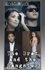 The Brat and The Gangster ❤ (KathNiel) by castleprincess_