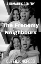 The Frenemy Neighbours by queenjunkfood
