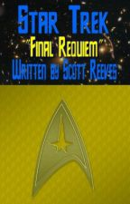 Star Trek: Final Requiem by Scott_Reeves