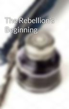 The Rebellion's Beginning by funfunisland1