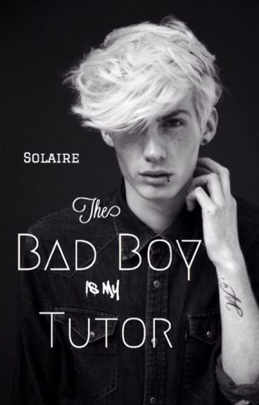 The Bad Boy Is My Tutor