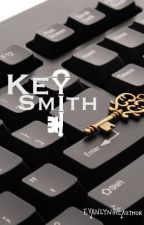 Keysmith [NOT FANFICTION] by EvanlynTheAuthor