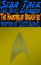 "Star Trek: The Next Generation - ""The Haunting of Orgala 512"" by Scott_Reeves"