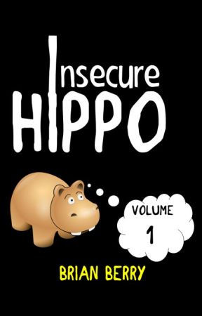 Insecure HIppo: Volume 1 by bberry__